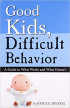 Good Kids Bad Behavior